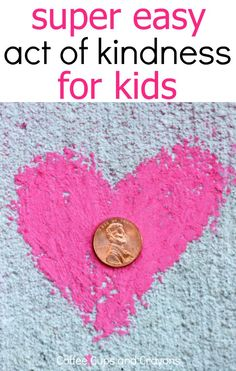 Easiest Random Act of Kindness Ever Love this! How a penny can teach kids about kindness. This has to be the easiest act of kindness ever!