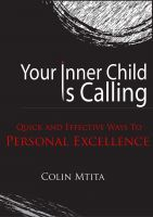 Your Inner Child Is Calling, an ebook by Colin Mtita at Smashwords
