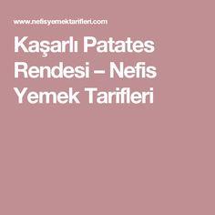 Kaşarlı Patates Rendesi – Nefis Yemek Tarifleri