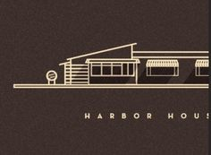 Harbour House.