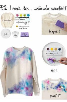 DIY Water Color Sweatshirt I so want to try this!