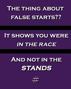 false starts..