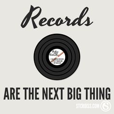 Records are the next big thing.