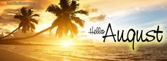 Hello August ~ FB Cover