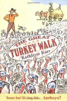 The Great Turkey Walk by Kathleen Karr.  We laughed and laughed throughout this book.