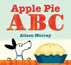 Apple Pie ABC by Alison Murray http://www.amazon.com/dp/1423166299/ref=cm_sw_r_pi_dp_eyTvub014MBPZ