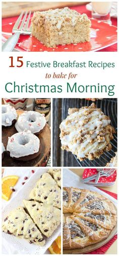15 Festive Breakfast Recipes to Bake for Christmas Morning - muffins, sweet rolls, scones, coffee cake and more to make ahead and enjoy while you open presents around the Christmas tree.