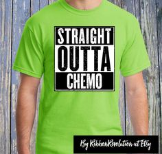 Straight Outta Chemo Shirts for Non-Hodgkin's Lymphoma warriors is a bold and funny slogan perfect to wear during, before and after chemotherapy treatment. Makes a great gift for the Non-Hodgkin's Lymphoma warrior with a sense of humor. The text features a slightly distressed design on a lime green shirt making it super-cool to wear.