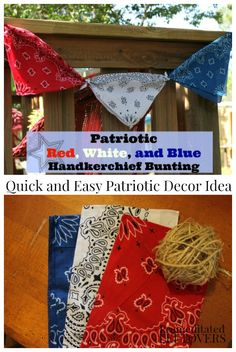 Patriotic Red, White, and Blue Handkerchief Bunting - This is a quick and easy way to create bunting using bandannas for the 4th of July or Memorial Day.
