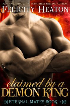 Claimed by a Demon King (Eternal Mates Paranormal Romance Series Book 2) by Felicity Heaton http://www.amazon.com/dp/B00IJYPH70/ref=cm_sw_r_pi_dp_a93owb0G7M4Q1