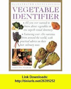 Vegetable Identifier (Illustrated Encyclopedia) (9780754808589) Christine Ingram , ISBN-10: 0754808580  , ISBN-13: 978-0754808589 ,  , tutorials , pdf , ebook , torrent , downloads , rapidshare , filesonic , hotfile , megaupload , fileserve