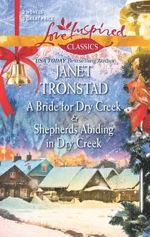 A Bride for Dry Creek and Shepherds Abiding in Dry Creek: Come home for the holidays with Janet Tronstad
