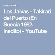 Los Jaivas - Takirari del Puerto (En Suecia 1982, inédito) - YouTube