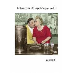 Witty and wise cards and gifts. Giving vintage and retro images a sense of humour. Growing Old Together, Retro Images, Clever Quotes, Bad Gal, Love And Lust, Funny Cards, Forever Young, Body Image, You And I