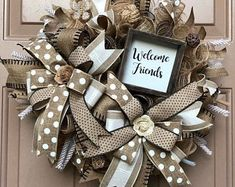 Welcome friends wreath, fall themed wreath, summer themed Wreath, winter Themed wreath, spring theme Christmas Mesh Wreaths, Christmas Swags, Deco Mesh Wreaths, Holiday Wreaths, Burlap Wreaths, Rustic Wreaths, Ribbon Wreaths, Flower Wreaths, Winter Wreaths