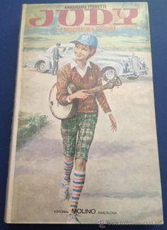 JUDY LA MUCHACHA DE ORO - ANNAMARIA FERRETTI - EDITORIAL MOLINO TDK32 (Libros de Segunda Mano (posteriores a 1936) - Literatura - Narrativa - Otros)