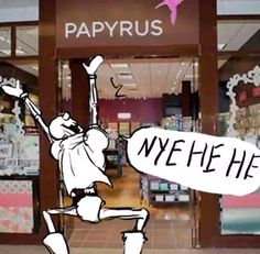 omg!! papyrus's store!