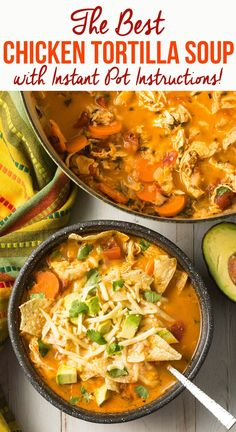 How To Make The Best Chicken Tortilla Soup Recipe Ever! This healthy tortilla soup recipe is easy to make + Instant Pot friendly! Best Soup Recipes, Chicken Recipes, Chicken Soups, Instapot Chicken Soup, Crock Pot Soup Recipes, Instapot Soup Recipes, Best Chicken Soup Recipe, Hearty Chicken Soup, Rotisserie Chicken Soup