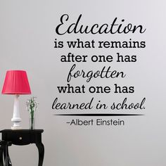 Classroom Wall Decal Albert Einstein Quote Education Is What Remains After One Has Forgotten Education Quotes Teacher Classroom Decor – Zitate Classroom Quotes, Classroom Walls, Teacher Quotes, Albert Einstein Quotes Education, Education Quotes, Quotes About Education Importance, Texas Education, Education Week, Primary Education