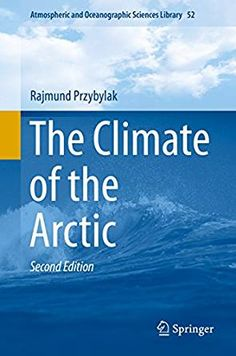 This book is a new and revised second edition of the book 'The Climate of the Arctic', published in 2003. It presents a comprehensive analysis of the current state of knowledge related to the climate of the Arctic, using the latest meteorological data. All meteorological elements are described in detail and an up-to-date review of the available literature for each element is given. Climatic regions are distinguished and described.
