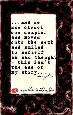 This isn't the end of the story.... ~~ #quote