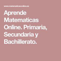 Aprende Matematicas Online. Primaria, Secundaria y Bachillerato.