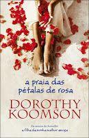 A Biblioteca da João: Dorothy Koomson * A Praia das Pétalas de Rosa
