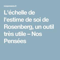 L'échelle de l'estime de soi de Rosenberg, un outil très utile – Nos Pensées Positive Life, Positive Attitude, Brain Gym, Good Vibes Only, Self Development, Positive Affirmations, Feel Good, Health Tips, Leadership