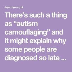 "There's such a thing as ""autism camouflaging"" and it might explain why some people are diagnosed so late – Research Digest"