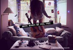 Music makes me feel free