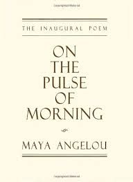 """""""On the Pulse of Morning"""" is a poem by African-American writer and poet Maya Angelou that she read at the first inauguration of President Bill Clinton on January 20, 1993."""