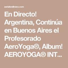 En Directo! Argentina, Continúa en Buenos Aires el Profesorado AeroYoga®, Album! AEROYOGA® INTERNATIONAL, TEACHER TRAINING ACREDITATION BY IAA, INTERNATIONAL AEROYOGA® ASSOCIATION #weloveflying #yogateachertraining #yogaaereo #pilatesaereo #aeroyogachile #aeroyogabrasil #aeropilatesbrasil #aeroyogaargentina #aeroyogadonosti #aeropilatesmadrid #valencia #sevilla #vigo #almeria #alicante #body #columpio #barcelona #sansebastian #fly #flying #trapeze #escuelasnegocios #tendencias #salud…