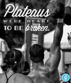 Poster: Plateaus Were Meant to Be Broken!    Pin It to Win It: Want to land a free copy for yourself? Follow Greatist on Pinterest and pin this poster (make sure to to include the hashtag #greatist in the comment box!). We'll send whoever gets the most repins a beautiful poster print for free!