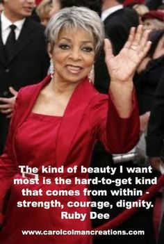 words of wisdom about beauty from the great, beautiful Ruby Dee.