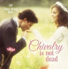 CHIVALRY IS NOT DEAD! Open my door, send me flowers, hold my hand, pay for my dinner, give me lots of hugs, surprise me!  ... I am all woman <3