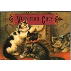 Victorian Cats  My husband bought this book for me just a few weeks before he passed away! I'll have it until I'm gone,too!