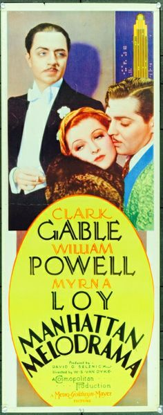 William Powell Clark Gable Myrna Loy in Manhattan Melodrama. Powell & Loy's first screen pairing. Since they had such great chemistry they made a total of fourteen movies including the very popular Thin Man series. Old Movie Posters, Classic Movie Posters, Classic Movies, Cinema Posters, Old Movies, Vintage Movies, Great Movies, Vintage Art, Old Hollywood Movies