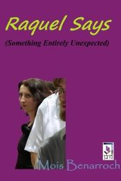 Raquel Says (Something Entirely Unexpected) by Mois benarroch - Temporarily FREE! @OnlineBookClub
