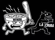 If you don't know now you know - Menudo La Cruda Mexican humor