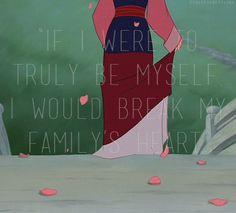 My Reflection -- Mulan (If I were to truly be myself I would break my family's heart.)