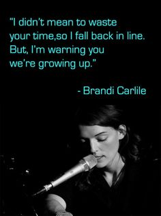 This is lyric of Turpentine by Brandi Carlile, which is my most favorite song ever!