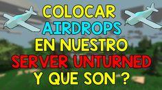 COMO COLOCAR AIRDROP / AIRDROPS  EN TU SERVER DE UNTURNED + ¿QUE SON? + ...