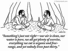 """Love this iconic cartoon from Alex Gregory of the New Yorker. One caveman talking to another: """"Something's just not right—our air is clean, our water. Picture Blog, Picture Day, Tgif Funny, Funny Friday, Dump A Day, Cosplay Anime, New Yorker Cartoons, Golf Quotes, Golf Humor"""