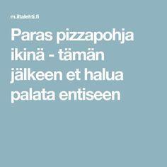 Paras pizzapohja ikinä - tämän jälkeen et halua palata entiseen Pizza