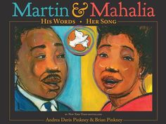 Martin & Mahalia: His Words, Her Song (Martin Luther King, Jr and Mahalia Jackson) by Andrea Davis Pinkney and Brian Pinkney (illus) Andrea Davis, Writing Mentor Texts, Mahalia Jackson, Civil Rights Leaders, Thing 1, American Children, Figurative Language, She Song, Kids Reading