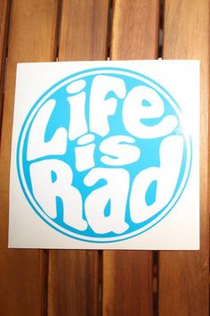 8f6f3360f335c Life Is Rad Retro Sticker Fans love our circle styled Life is Rad logo! Get