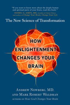 How Enlightenment Changes Your Brain : The New Science of Transformation by Andrew Newberg and Mark Robert Waldman Hardcover) for sale online Book Club Books, Book Lists, Books To Read, The Book Of Joy, Bio Vegan, Meditation, Mark Roberts, Inspirational Books, Positive Life