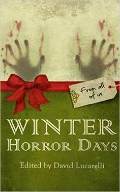 Amazon.com: Winter Horror Days eBook: David Gerrold, Lisa Morton, K.A. Opperman, Elise Forier Edie, Lauren Candia, David Ghilardi, Kate Maruyama, Michael Paul Gonzalez, David Lucarelli: Books