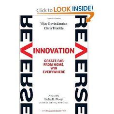 Reverse Innovation // A medida que la brecha entre países ricos y pobres se vuelve más difusa, el flujo de las innovaciones cambia de dirección.   Una lectura provocadora. Revolucionaria. Indispensable.