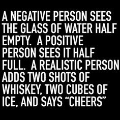 """Two shots of whiskey,  two cubes of ice, and says """"cheers"""""""